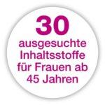 30 ausgesuchte Inhatsstoffe für Frau ab 45 Jahren